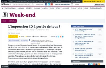 http://www.lemonde.fr/week-end/article/2011/04/29/l-impression-3d-a-portee-de-tous_1507199_1477893.html