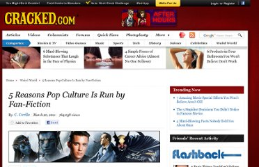 http://www.cracked.com/article_19084_5-reasons-pop-culture-run-by-fan-fiction.html