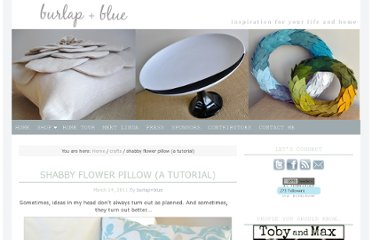 http://burlapandblue.com/2011/03/14/shabby-flower-pillow-a-tutorial/