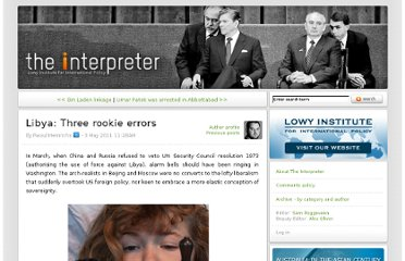 http://www.lowyinterpreter.com/post/2011/05/03/Libya-Three-rookie-errors.aspx