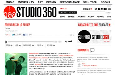 http://www.studio360.org/2011/apr/29/adventures-3d-sound/
