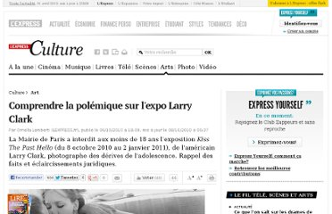 http://www.lexpress.fr/culture/art/comprendre-la-polemique-sur-l-expo-larry-clark_925296.html#XTOR=EPR-618