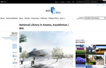 http://www.archdaily.com/33238/national-library-in-astana-kazakhstan-big/
