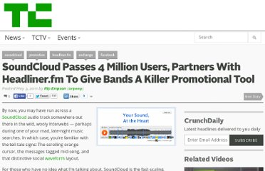 http://techcrunch.com/2011/05/03/soundcloud-passes-4-million-users-partners-with-headliner-fm-to-give-bands-a-killer-promotional-tool/