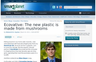 http://www.smartplanet.com/blog/pure-genius/ecovative-the-new-plastic-is-made-from-mushrooms/5717