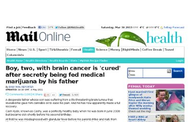 http://www.dailymail.co.uk/health/article-1383240/Boy-brain-cancer-cured-secretly-fed-medical-marijuana-father.html