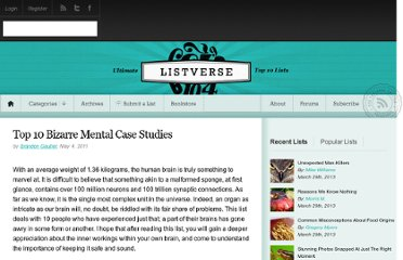 http://listverse.com/2011/05/04/top-10-bizarre-mental-case-studies/