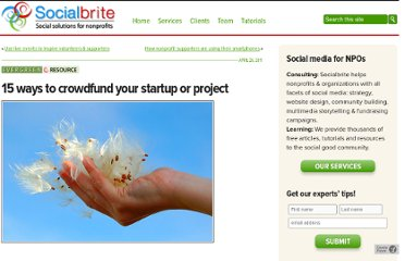 http://www.socialbrite.org/2011/04/26/15-ways-to-crowdfund-your-startup-or-project/
