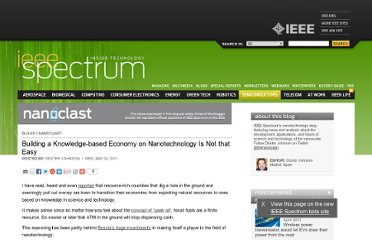 http://spectrum.ieee.org/nanoclast/semiconductors/nanotechnology/building-a-knowledgebased-economy-on-nanotechnology-is-not-that-easy