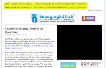 http://www.emergingedtech.com/2009/06/6-examples-of-using-twitter-in-the-classroom/