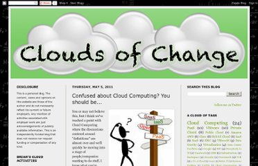http://www.cloudsofchange.com/2011/05/confused-about-cloud-computing-you.html
