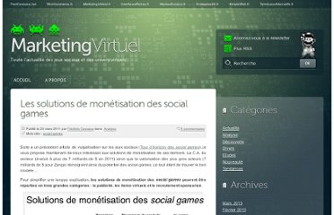 http://www.marketingvirtuel.fr/2011/03/23/les-solutions-de-monetisation-des-social-games/