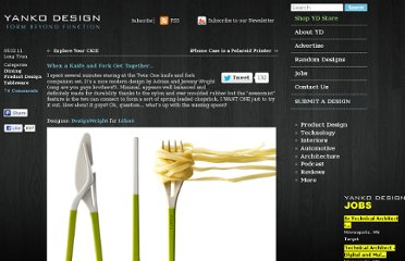 http://www.yankodesign.com/2011/05/02/when-a-knife-and-fork-get-together/