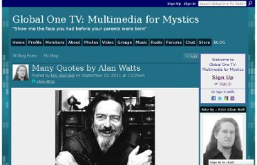 http://www.globalone.tv/profiles/blogs/many-quotes-by-alan-watts