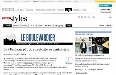 http://blogs.lexpress.fr/le-boulevardier/2011/05/06/le-fashion140-du-streetstyle-au-digital-style/