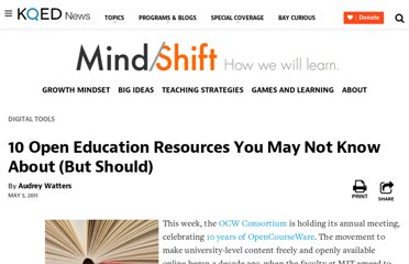 http://mindshift.kqed.org/2011/05/10-open-education-resources-you-may-not-know-about-but-should/
