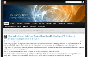 http://www.freeenergytimes.com/2011/04/09/more-on-the-energy-catalyzer-andrea-rossi-says-he-has-signed-a-a-contract-of-tremendous-importance-in-the-usa/