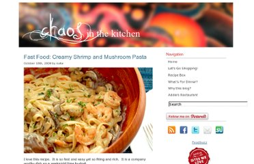 http://chaosinthekitchen.com/2008/10/fast-food-creamy-shrimp-and-mushroom-pasta/
