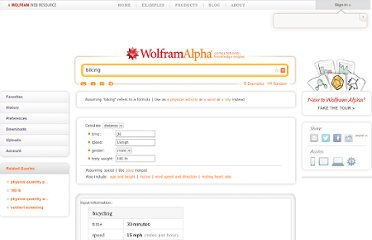 http://www.wolframalpha.com/input/?i=biking&a=*C.biking-_*Formula.dflt-&a=*FS-_**Bicycling.d-.*Bicycling.t-.*Bicycling.v--&f3=30&x=0&y=0&f=Bicycling.t_30&f4=15mph&f=Bicycling.v_15mph&a=*FP.Bicycling.S-_Male&f6=180+lb&f=Bicycling.W_180+lb&a=*FVarOpt.1-_***Bicycling.v--.***Bicycling.p---.*--&a=*FVarOpt.2-_**-.***Bicycling.age-.*Bicycling.H--.**Bicycling.incline--.**Bicycling.ws-.*Bicycling.wd--.**Bicycling.HRResting---.**Bicycling.v---
