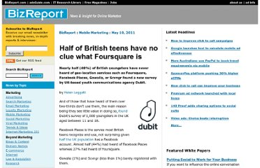http://www.bizreport.com/2011/05/british-teens-unaware-of-foursquare-1.html