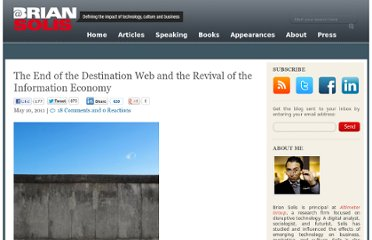 http://www.briansolis.com/2011/05/the-end-of-the-destination-web-and-the-revival-of-the-information-economy/