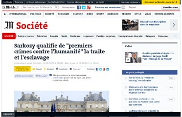 http://www.lemonde.fr/societe/article/2011/05/10/sarkozy-qualifie-de-premiers-crimes-contre-l-humanite-la-traite-et-l-esclavage_1519845_3224.html