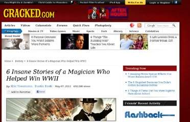 http://www.cracked.com/article_19170_6-insane-stories-magician-who-helped-win-wwii.html