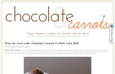 http://chocolateandcarrots.com/2011/02/way-too-much-cake-chocolate-covered-funfetti-cake-balls