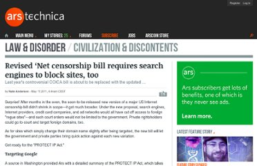 http://arstechnica.com/tech-policy/news/2011/05/revised-net-censorship-bill-requires-search-engines-to-block-sites-too.ars