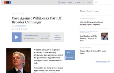 http://www.npr.org/2011/05/11/136173262/case-against-wikileaks-part-of-broader-campaign