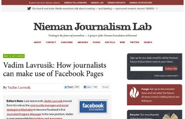 http://www.niemanlab.org/2011/05/vadim-lavrusik-how-journalists-can-make-use-of-facebook-pages/