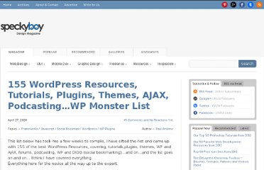 http://speckyboy.com/2008/04/27/155-wordpress-resources-tutorials-plugins-themes-ajax-podcastingwp-monster-list/