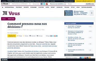 http://www.lemonde.fr/week-end/article/2011/05/13/comment-prenons-nous-nos-decisions_1521812_1477893.html