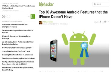 http://lifehacker.com/5801862/top-10-awesome-android-features-that-the-iphone-doesnt-have
