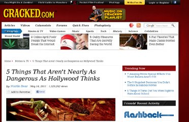 http://www.cracked.com/article_19171_5-things-that-arent-nearly-as-dangerous-as-hollywood-thinks.html