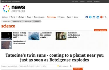 http://www.news.com.au/technology/sci-tech/tatooines-twin-suns-coming-to-a-planet-near-you-just-as-soon-as-betelgeuse-explodes/story-fn5fsgyc-1225991009247