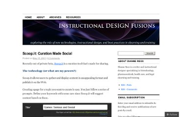 http://instructionaldesignfusions.wordpress.com/2011/05/15/scoop-it-curation-made-social/