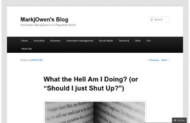 http://markjowen.wordpress.com/2010/11/30/what-the-hell-am-i-doing-or-should-i-just-shut-up/