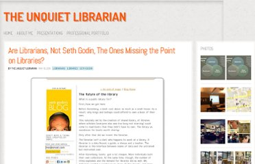 http://theunquietlibrarian.wordpress.com/2011/05/16/are-librarians-not-seth-godin-the-ones-missing-the-point-on-libraries/