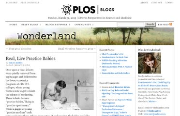 http://blogs.plos.org/wonderland/2011/01/04/real-live-practice-babies/