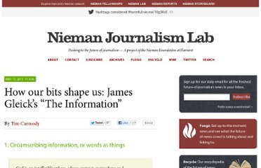 http://www.niemanlab.org/2011/05/how-our-bits-shape-us-james-gleicks-the-information/