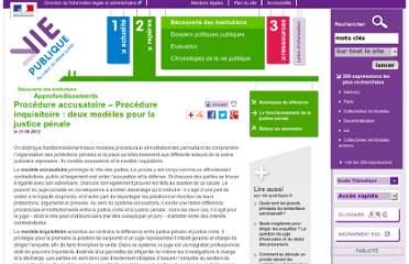 http://www.vie-publique.fr/decouverte-institutions/justice/approfondissements/procedure-accusatoire-procedure-inquisitoire-deux-modeles-pour-justice-penale.html