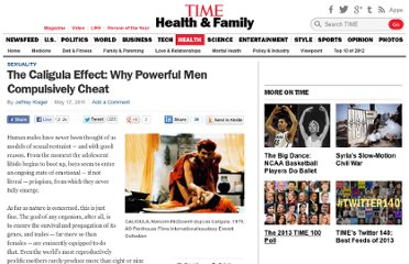 http://healthland.time.com/2011/05/17/the-caligula-effect-why-powerful-men-compulsively-cheat/