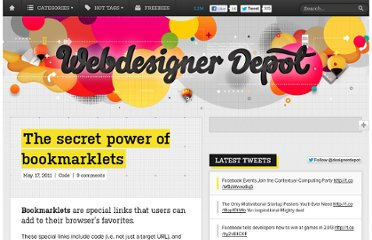 http://www.webdesignerdepot.com/2011/05/the-secret-power-of-bookmarklets/