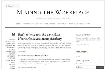 http://newworkplace.wordpress.com/2011/05/18/brain-science-and-the-workplace-neuroscience-and-neuroplasticity/