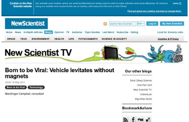 http://www.newscientist.com/blogs/nstv/2011/05/born-to-be-viral-vehicle-levitates-without-magnets.html