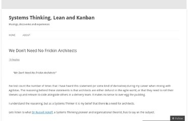 http://leanandkanban.wordpress.com/2011/05/18/we-dont-need-no-frickin-architects/