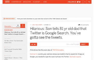 http://thenextweb.com/shareables/2011/05/19/hilarious-son-tells-81-yr-old-dad-that-twitter-is-google-search-youve-gotta-see-the-tweets/