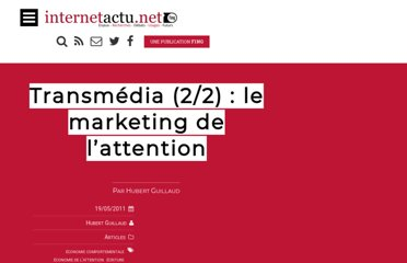 http://www.internetactu.net/2011/05/19/transmedia-22-le-marketing-de-lattention/