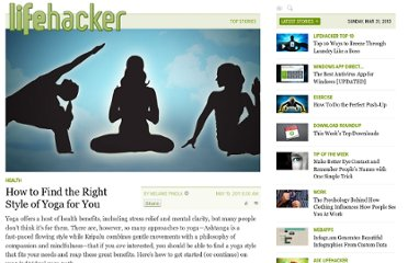 http://lifehacker.com/5803333/how-to-find-the-right-style-of-yoga-for-you